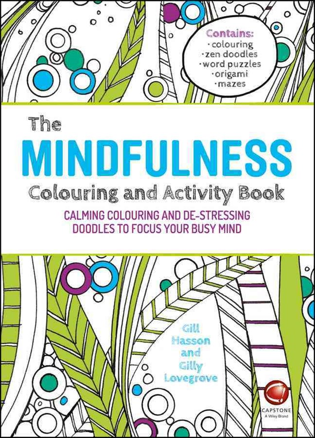 The Mindfulness Colouring and Activity Book -     Calming Colouring and De-stressing Doodles to