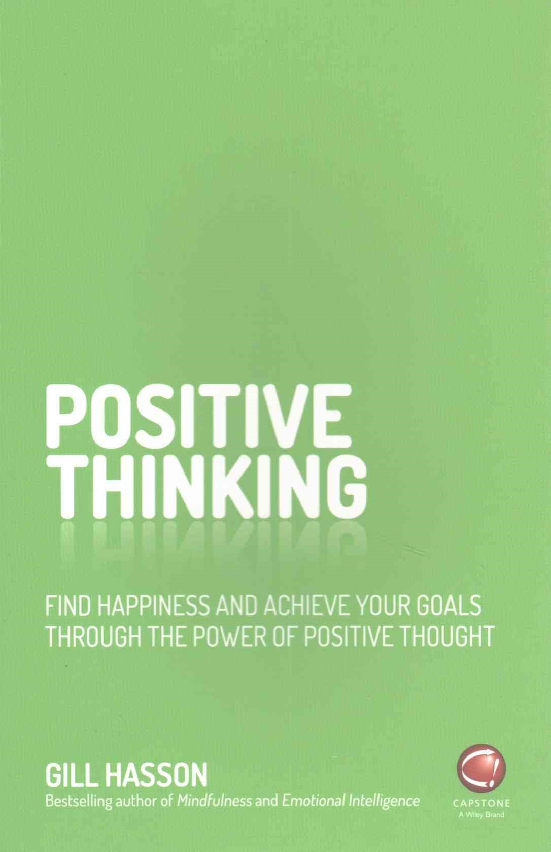 Positive Thinking - Find Happiness and Achieve    Your Goals Through the Power of Positive Thought