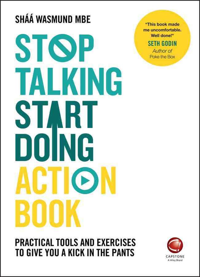 Stop Talking, Start Doing Action Book - Practical Tools and Exercises to Give You a Kick in the