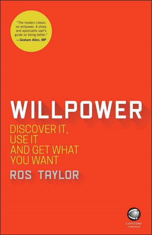 Willpower - Discover It, Use It and Get What You  Want