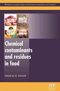 Chemical Contaminants and Residues in Food by D. Schrenk (9780857090584) - HardCover - Science & Technology Biology