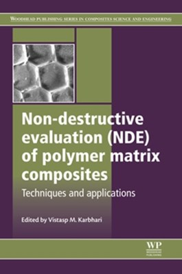 Non-Destructive Evaluation (NDE) of Polymer Matrix Composites