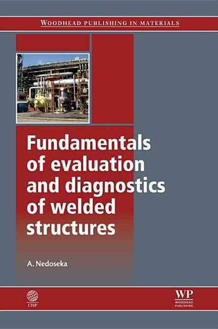 Fundamentals of Evaluation and Diagnostics of Welded Structures