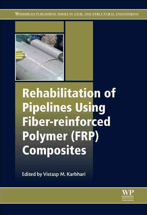 Rehabilitation of Pipelines Using Fibre Reinforced Polymer (FRP) Composites