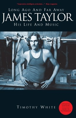 (ebook) Long Ago and Far Away: James Taylor - His Life and Music