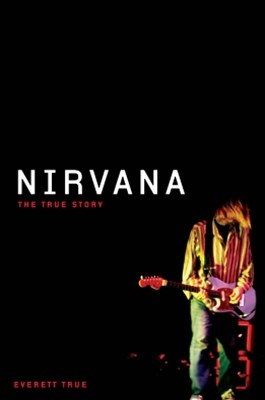 Nirvana: The True Story
