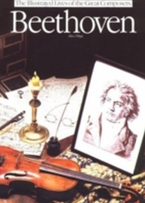 Beethoven: The Illustrated Lives of the Great Composers.