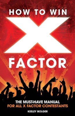 How To Win The X Factor