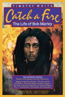 (ebook) Catch A Fire: The Life Of Bob Marley