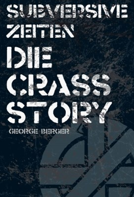 Die Story von Crass - George Berger