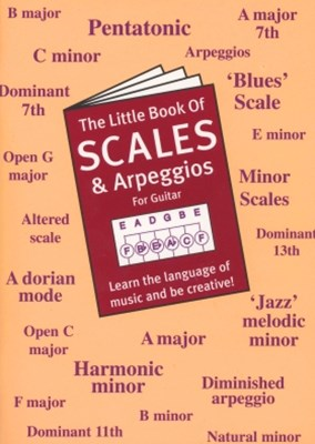 The Little Book Of Scales And Arpeggios For Guitar