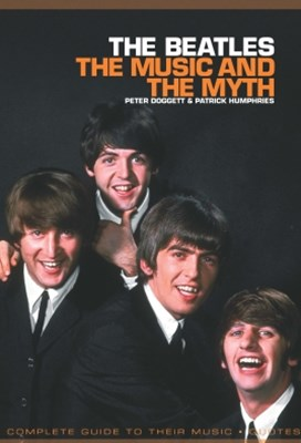 The Beatles: The Music And The Myth