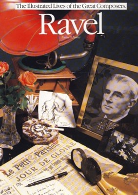 The Illustrated Lives of the Great Composers: Ravel