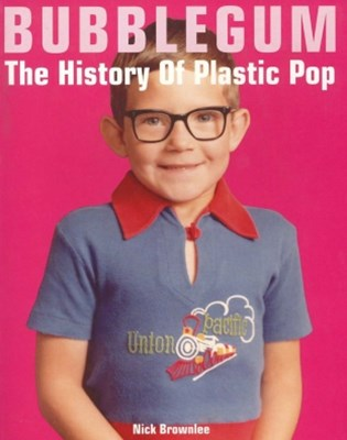 Bubblegum The History Of Plastic Pop