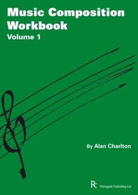 Music Composition Workbook: Volume 1: Selected Projects for GCSE Music