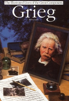 Grieg: Illustrated Lives Of The Great Composers