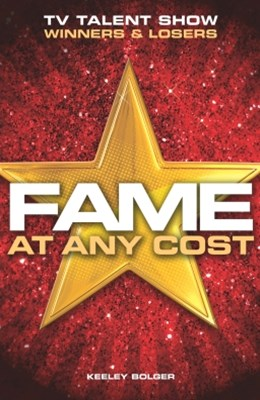 Fame: At Any Cost
