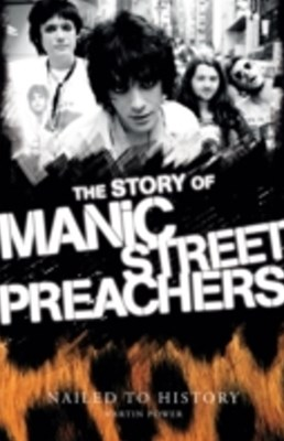 (ebook) Nailed to History: The Story of Manic Street Preachers