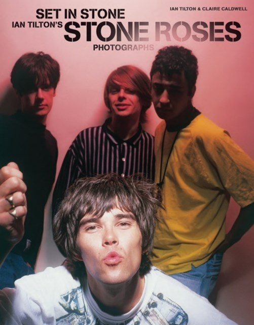 (ebook) Set in Stone: Ian Tilton's Stone Roses Photographs