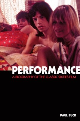 (ebook) Performance: The Biography of a 60s Masterpiece
