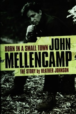 Born In A Small Town - John Mellencamp, The Story