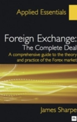 Foreign Exchange: The Complete Deal