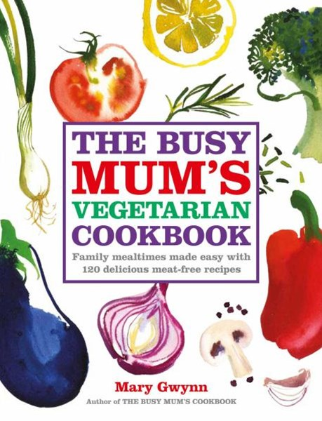 The Busy Mum's Vegetarian Cookbook