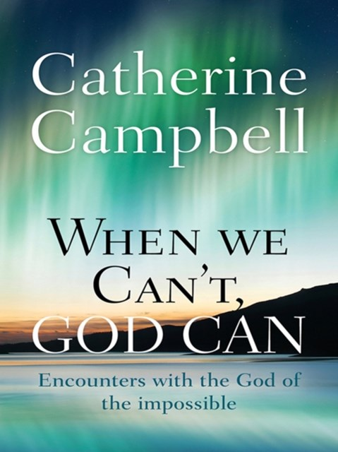When We Can't, God Can