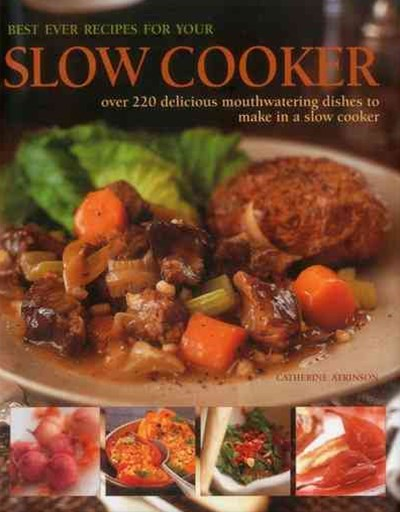 Best Ever Recipes for Your Slow Cooker