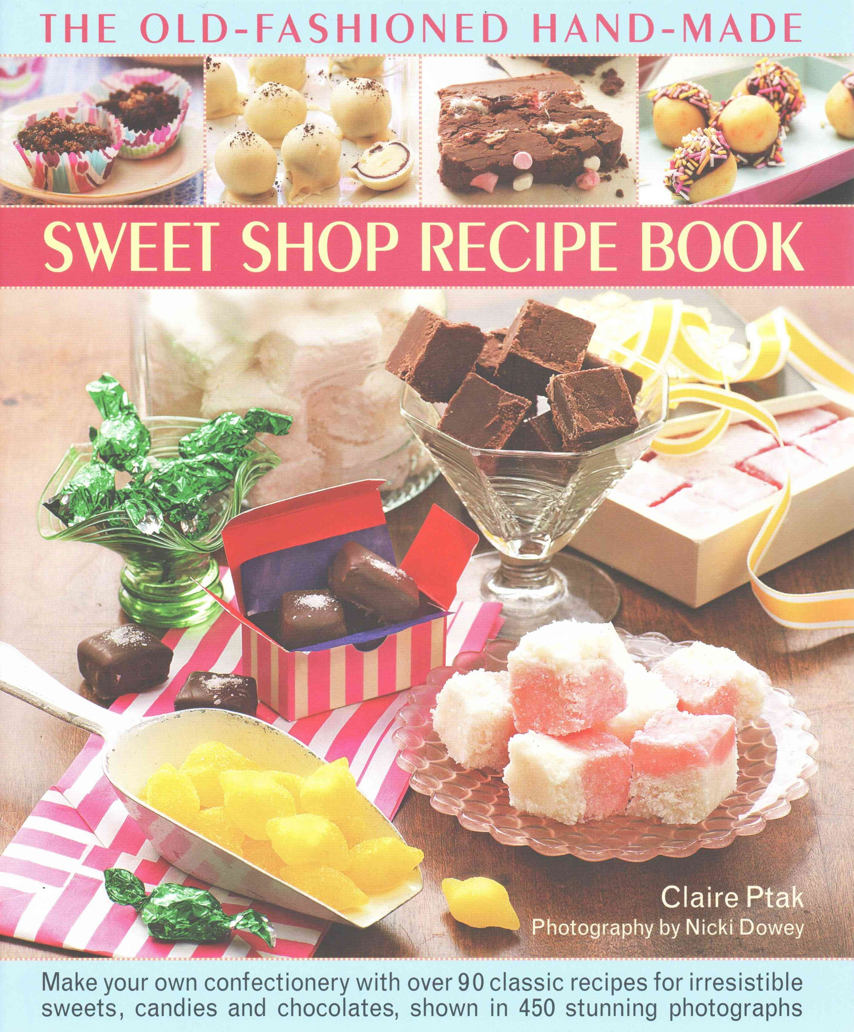 Old-Fashioned Hand-Made Sweet Shop Recipe Book