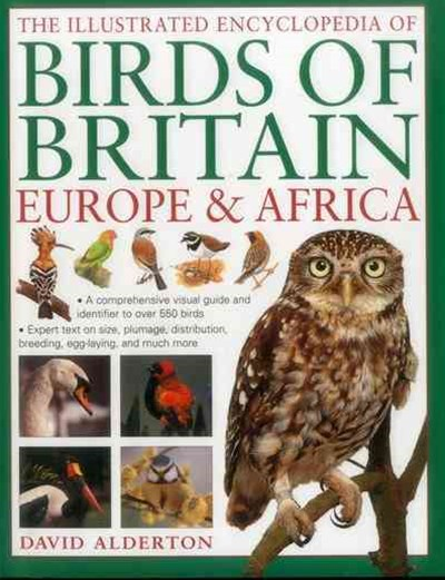 The Illustrated Encyclopedia of Birds of Britain, Europe and Africa