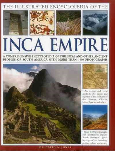 The Illustrated Encyclopedia of the Inca Empire