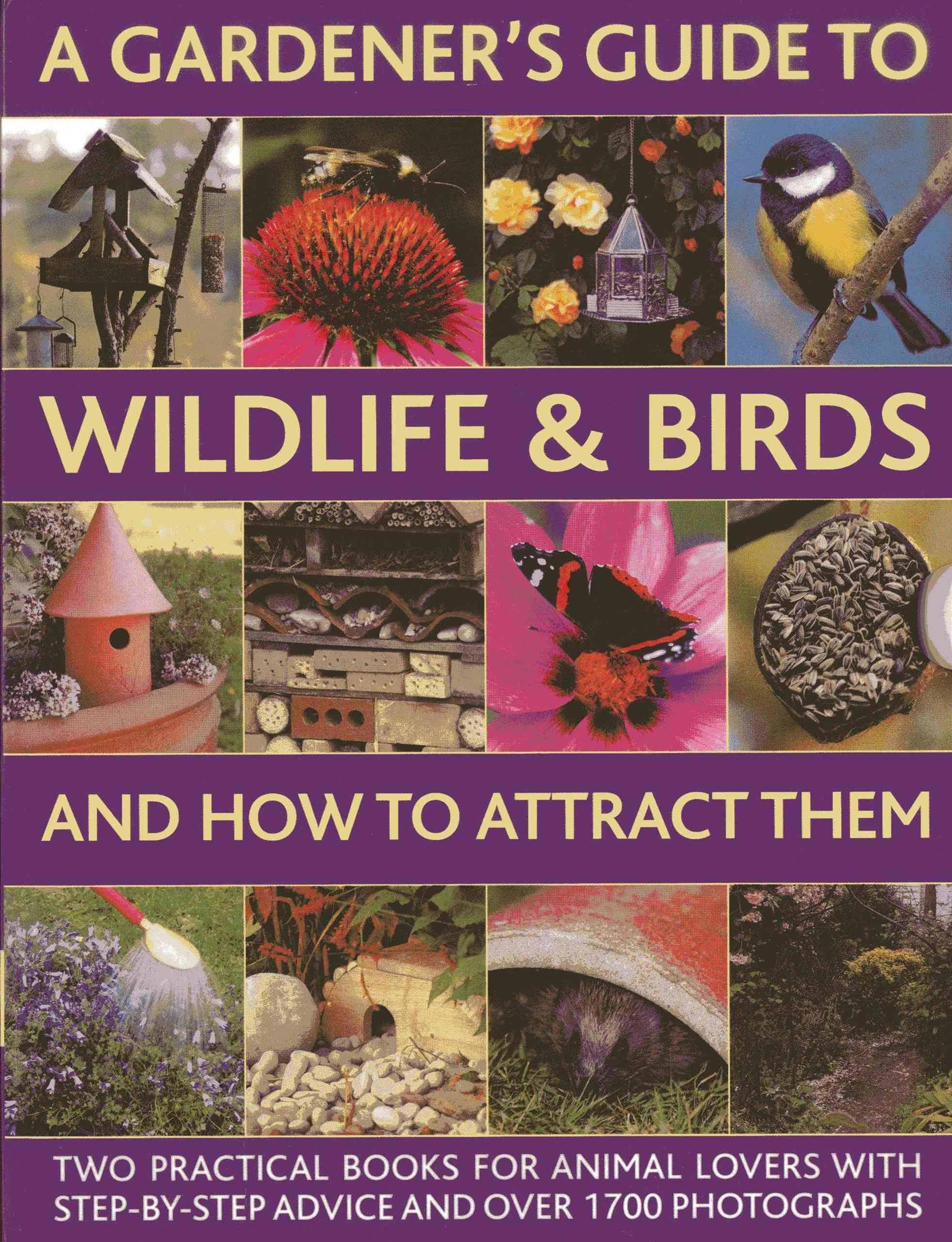Gardener's Guide to Wildlife & Birds and How to Attract Them
