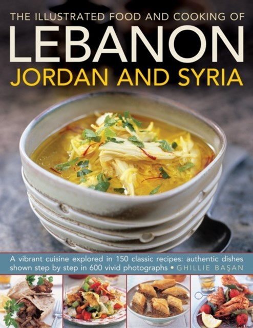 Illustrated Food & Cooking of Lebanon, Jordan & Syria