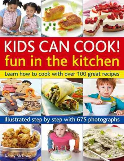 Kids Can Cook! Fun in the Kitchen