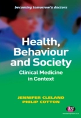 Health, Behaviour and Society: Clinical Medicine in Context