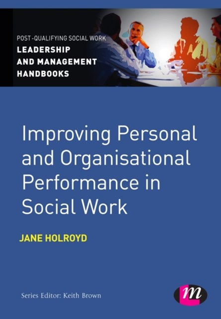 Improving Personal and Organisational Performance in Social Work