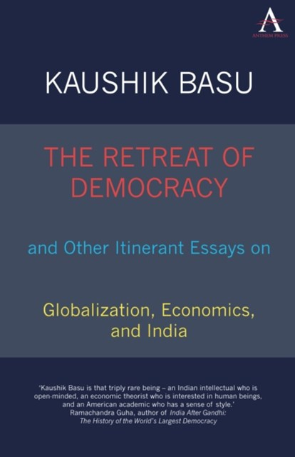 (ebook) Retreat of Democracy and Other Itinerant Essays on Globalization, Economics, and India