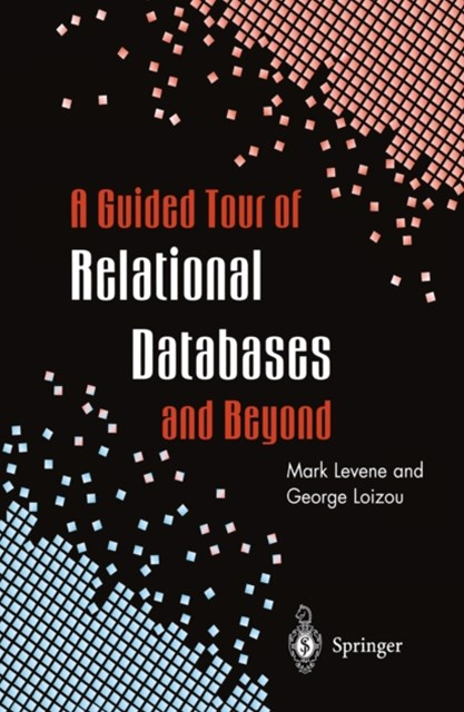 Guided Tour of Relational Databases and Beyond