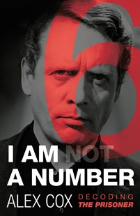I Am (Not) A Number by Alex Cox (9780857301758) - PaperBack - Entertainment Film Writing