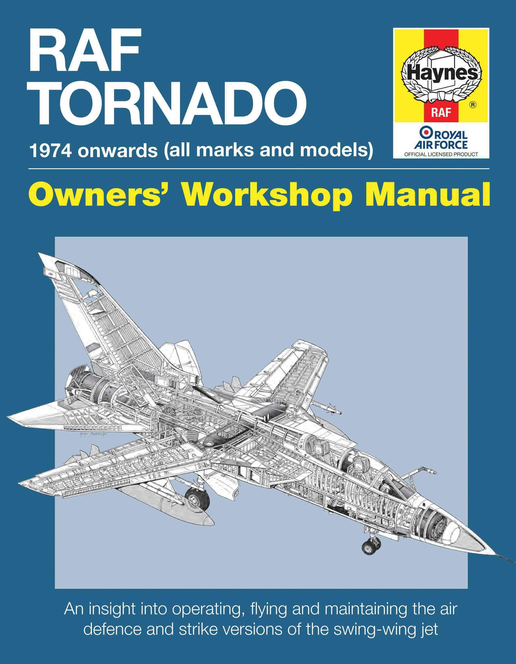 RAF Tornado Manual: 1974 Onwards (All Marks and Models)