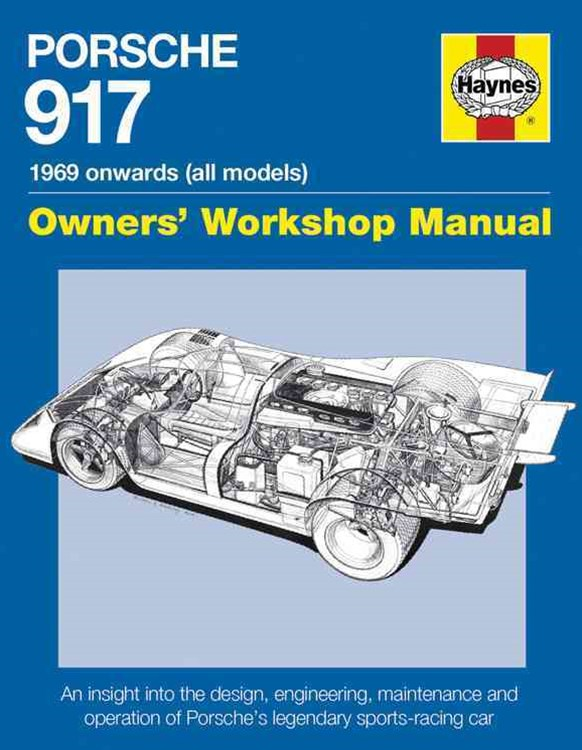 Porsche 917 Owners' Workshop Manual 1969 Onwards (all Models)