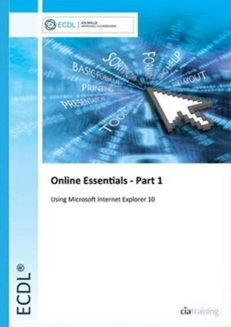 ECDL Online Essentials Part 1 Using Internet Explorer 10