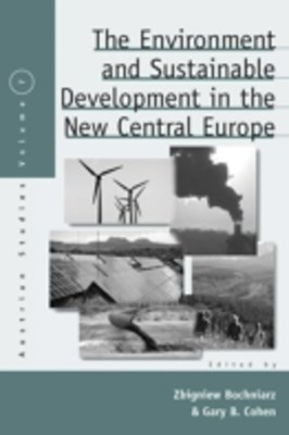 Environment and Sustainable Development in the New Central Europe