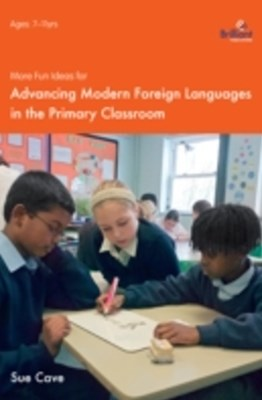 More Fun Ideas for Advancing Modern Foreign Languages in the Primary Classroom