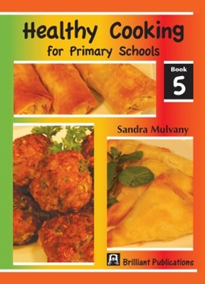 Healthy Cooking for Primary Schools: Book 5