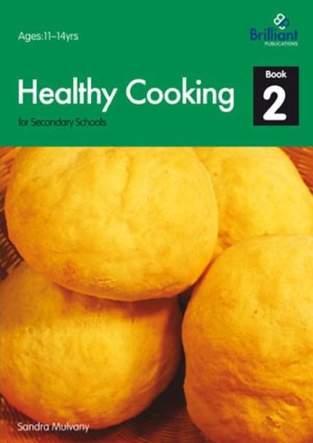 Healthy Cooking for Secondary Schools: Book 2