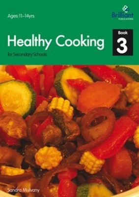 Healthy Cooking for Secondary Schools: Book 3