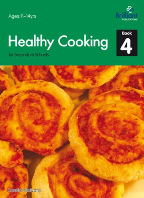 Healthy Cooking for Secondary Schools: Book 4