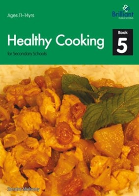 Healthy Cooking for Secondary Schools: Book 5